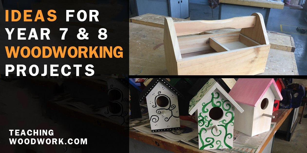 Year 7 8 Woodworking Project Ideas