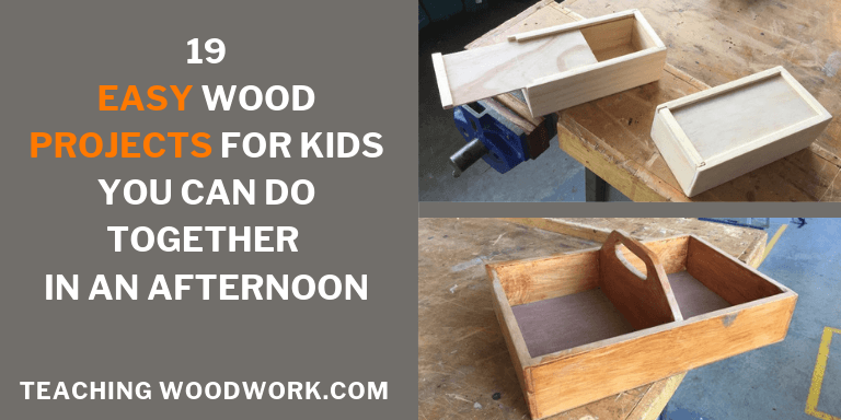 Easy Wood Projects For Kids You Can Do In An Afternoon