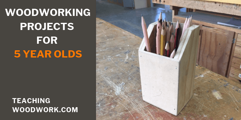 woodworking projects for 5 year olds